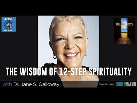 """SHAIR 113: """"The Wisdom of 12-Step Spirituality"""" with Dr. Jane Galloway, Author of The Gateways."""
