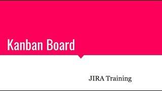 Kanban Board JIRA Training