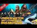 Aquaman Movie Underwater Art Concepts Breakdown [Explained In Hindi]