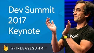 Keynote (Firebase Dev Summit 2017)