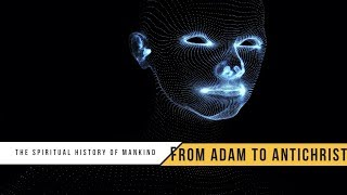The Spiritual History of Mankind - From Adam to Antichrist - Roger Oakland