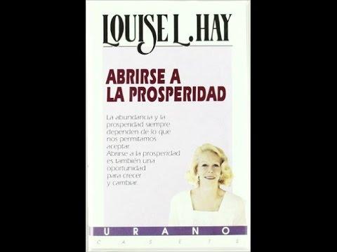 ABRIRSE A LA PROSPERIDAD Completo Louise Hay