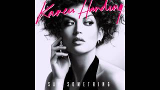 Karen Harding - Say Something (Audio)