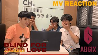 [MV REACTION] AB6IX - BLIND FOR LOVE by CT6IX
