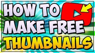 How To Make Thumbnails For FREE 2020! 🎨 WITHOUT Photoshop (EASY)