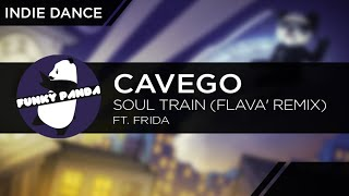 IndieDANCE || Cavego ft. Frida - Soul Train (Flava