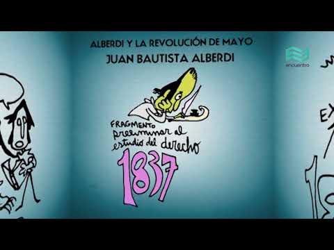 Filosofía aquí y ahora: Juan Bautista Alberdi - Canal Encuentro