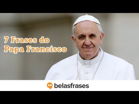 7 Frases Do Papa Francisco Youtube