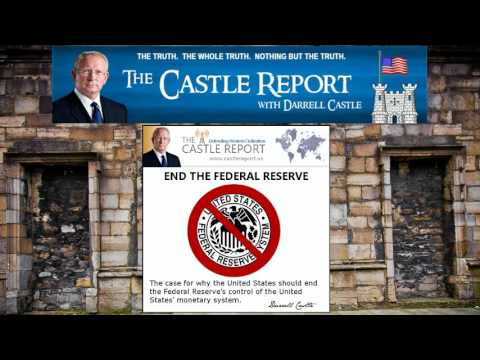 A Case For Ending The Federal Reserve - Darrell Castle
