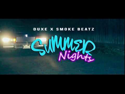 "Duxe x Smokebeatz  ""Summer Nights""  Official Video"