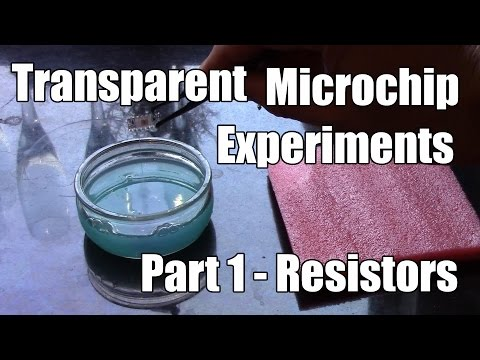 Transparent Microchip  Experiments - Part 1 - Resistors and Semiconductors