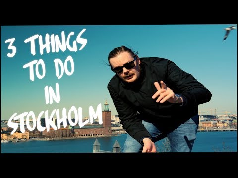 3 THINGS TO DO IN STOCKHOLM