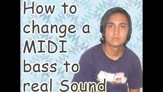 How To Change MIDI bass to Real Sound