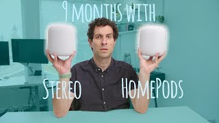 9 months with stereo HomePods! The good, bad, & UGLY