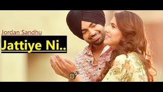 Jordan Sandhu | Jattiye Ni | Ginni Kapoor | JassiX | Arjan Virk| Bunty Bains| New Punjabi Songs 2019