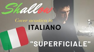 Shallow in Italiano 🇮🇹 lady gaga, bradley cooper | Superficiale| Italian Version Acoustic Cover