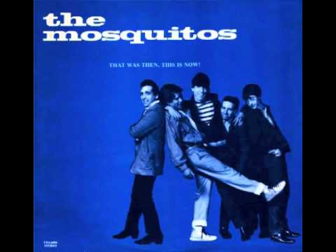 The Mosquitos - That Was Then, This Is Now
