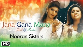 Video Jana Gana Mana | The Soul Of India | Nooran Sisters download MP3, 3GP, MP4, WEBM, AVI, FLV Juni 2018