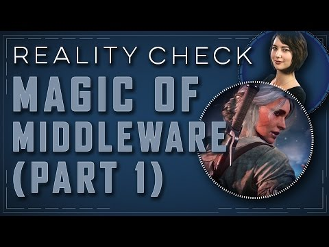 The Magic of Middleware (Part 1) - Reality Check