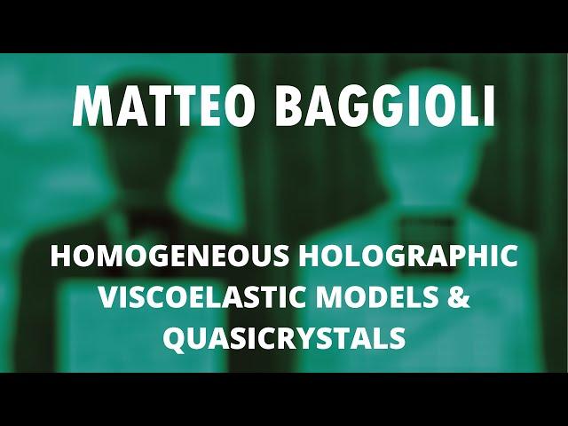 Matteo Baggioli - Homogeneous Holographic Viscoelastic Models & Quasicrystals