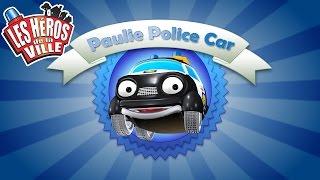 Les Héros de la Ville - Paulie Police Car - Court-métrages animés pour les tout-petits !