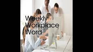 CULTIVATION | WEEKLY WORKPLACE WORD