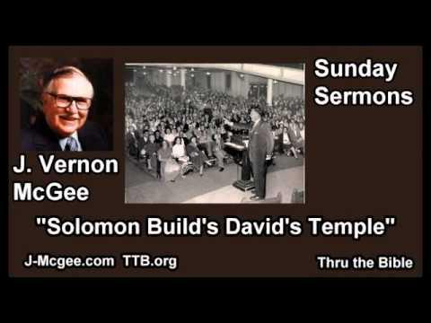Solomon Build's David's Temple - J Vernon McGee - FULL Sunday Sermons