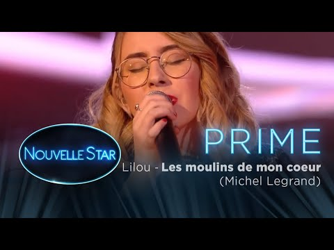 PRIME 02 - LILOU -Les moulins de mon coeur (Michel Legrand) - Nouvelle Star 2017