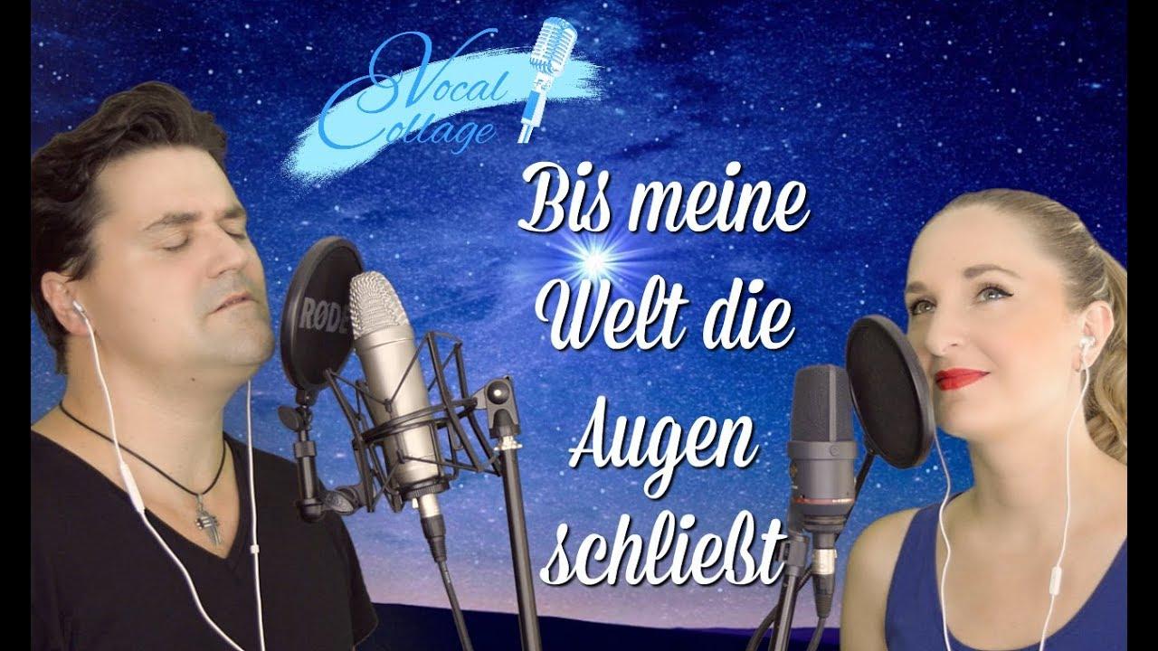 Hochzeitslied Bis Meine Welt Die Augen Schliesst Duo Vocal Collage Youtube