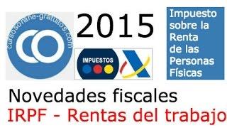 Novedades Fiscales IRPF 2015   Rendimientos del Trabajo