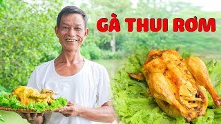 Ông Thọ Làm Món Gà Thui Rơm Đậm Đà Hương Vị Đồng Quê | Smoked Chicken In Straw