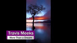 Travis Meeks (Days of the New) - More Than a Dream