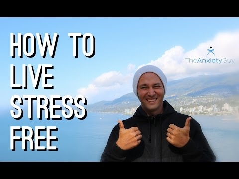 How To Live A Stress Free Life Starting Today