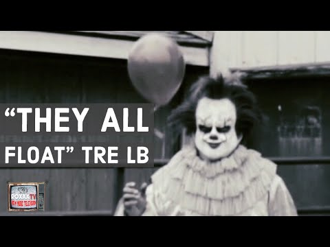 """THEY ALL FLOAT"" TRE LB W/ PENNYWISE"