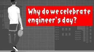 Why do we celebrate engineer's day? // Happy Engineer's Day // Engineer's day //