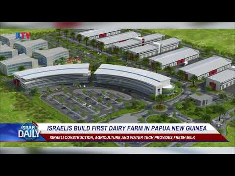 Israelis Build First Dairy Farm In Papua New Guinea - Feb. 20, 2018