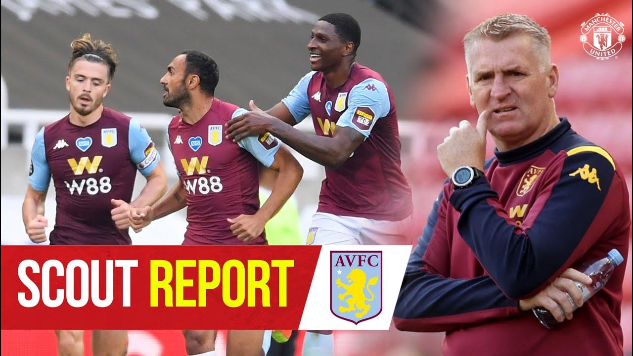 Scout Report   Aston Villa v Manchester United   Premier League