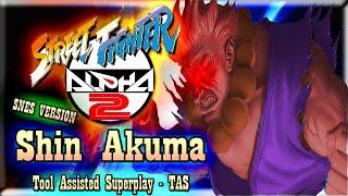 【TAS】STREET FIGHTER ALPHA 2 (SNES) - SHIN AKUMA