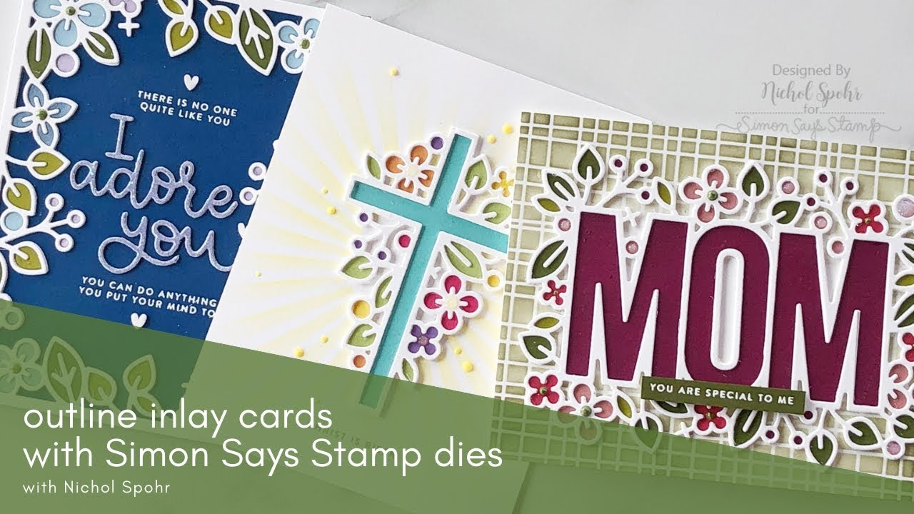 Simon Says Stamp Outline Floral Inlay Die Cutting Youtube
