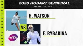 Heather Watson vs. Elena Rybakina | 2020 Hobart Semifinal | WTA Highlights