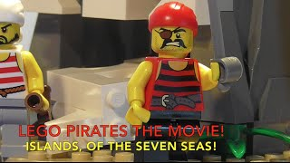 Lego Pirates  - The Movie! Island's of the Seven Sea's!
