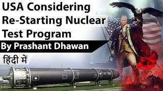 USA Considering Re-Starting Nuclear Test Program Impact on India Current Affairs 2020 #UPSC