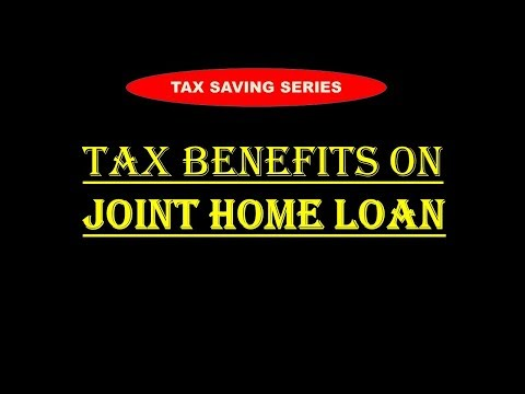 Joint Home Loan, Tax Benefits On Joint Home Loan