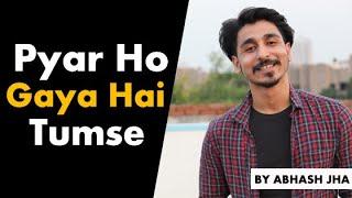 Pyar Ho Gaya Hai Tumse | Love Poetry in Hindi by Abhash Jha | Rhyme Attacks
