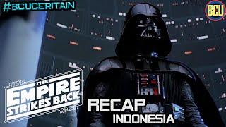 Star Wars Episode 5 Empire Strikes Back Recap Indonesia | #BCUCeritain