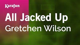 Karaoke All Jacked Up - Gretchen Wilson *