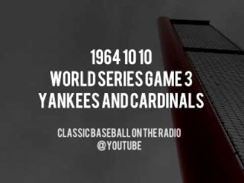 1964 10 10 World Series Game 3 Yankees and Cardinals Complete Radio Broadcast