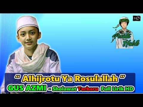 Sholawat Terbaru Bikin Baper - Alhijrotu Ya Rasulallah - Gus Azmi dan Hafidzul Ahkam Full HD