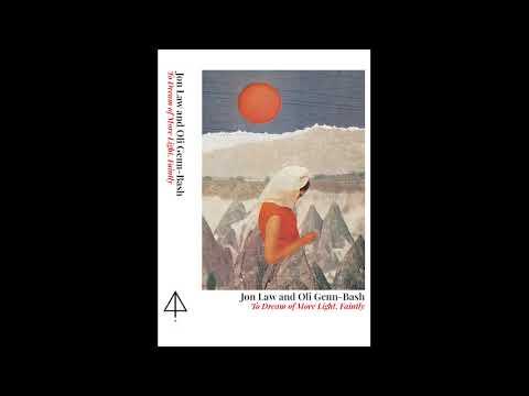 Jon Law & Oli Genn-Bash - To Dream Of More Light, Faintly (Full CS) [Holy Geometry]