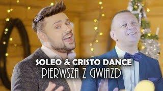 Soleo & Cristo Dance - Pierwsza Z Gwiazd (Official Video)